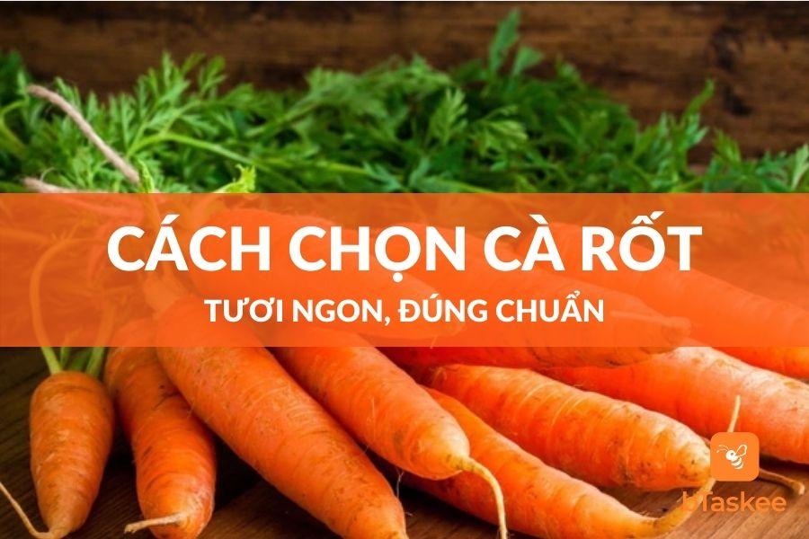 cách chon cà rốt tươi ngon