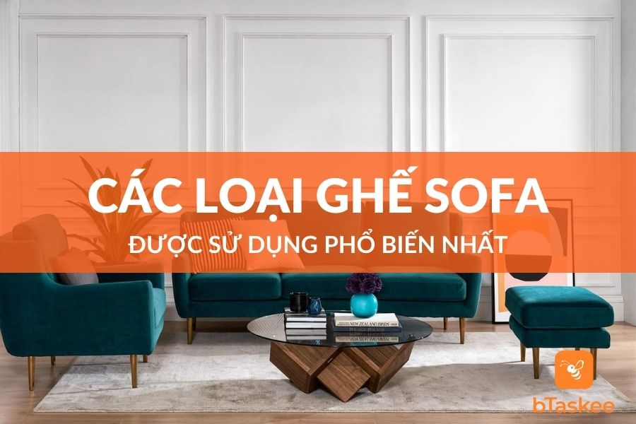 phân loại các loại ghế sofa được sử dụng phổ biến nhất