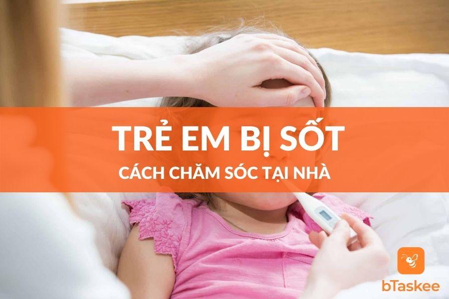 cách chăm sóc trẻ em bị sốt