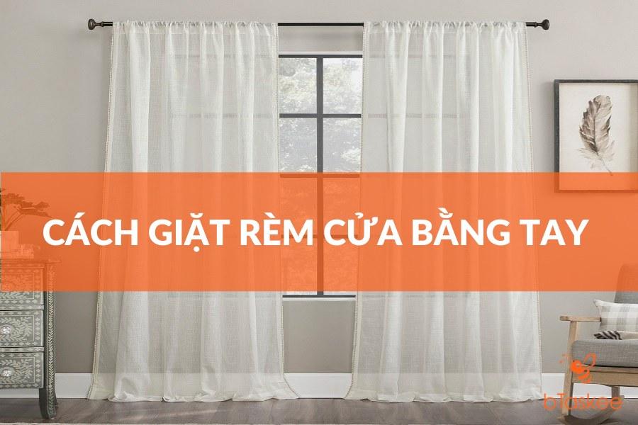 cách giặt rèm cửa bằng tay tại nhà