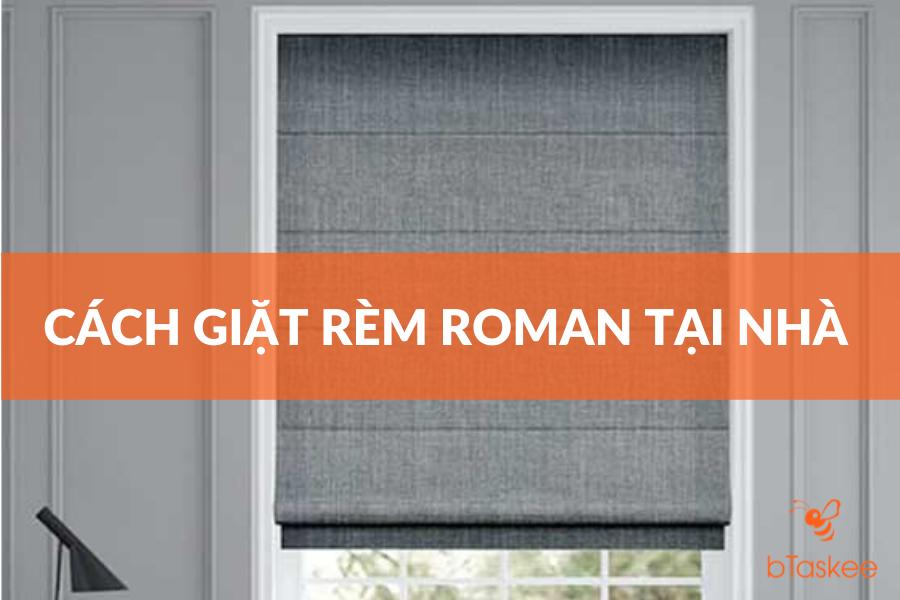 cách giặt rèm roman tại nhà