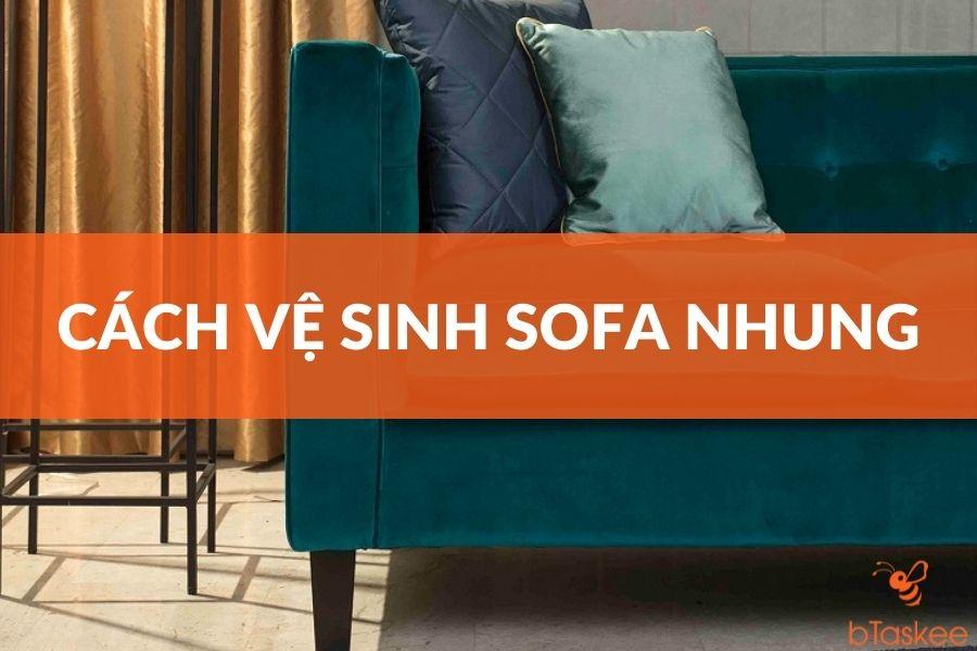 Cách vệ sinh sofa nhung tại nhà