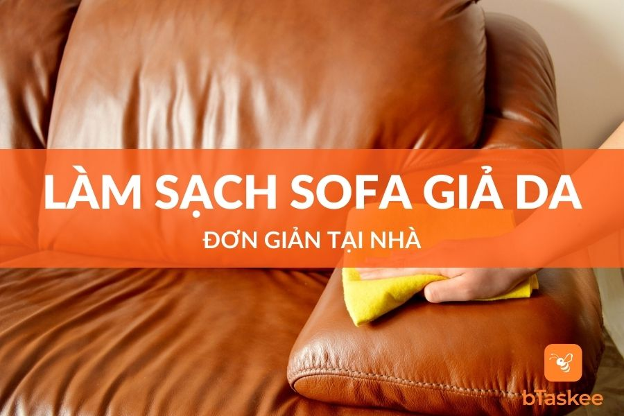 Cách làm sạch ghế sofa giả da đơn giản tại nhà