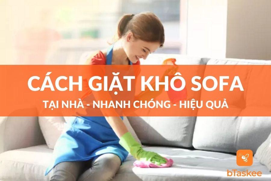 Cách giặt ghế sofa tại nhà nhanh chóng và hiệu quả