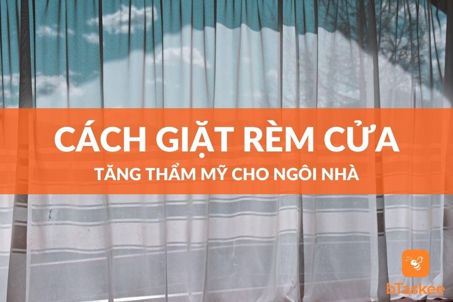 các cách giặt rèm cửa để tăng thẩm mỹ cho ngôi nhà