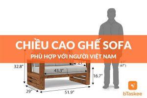 Chiều cao ghế sofa phù hợp với người Việt là bao nhiêu?
