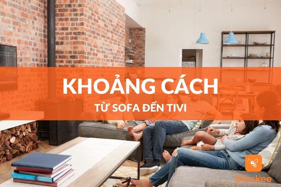 Hướng dẫn bố trí khoảng cách từ sofa đến tivi hợp lý nhất