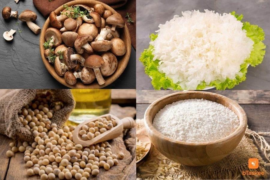 Bột gạo, đậu nành, nấm đông cô, nấm tuyết