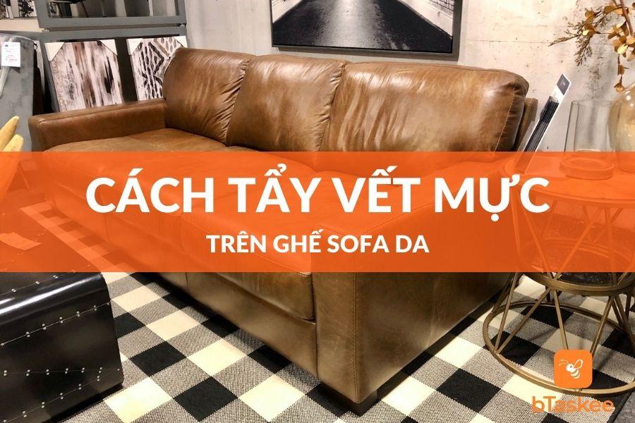 cách tẩy vết mực trên ghế sofa da nhanh nhất