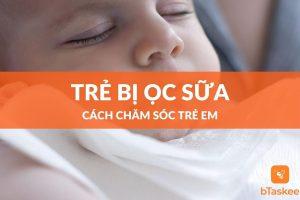Trẻ sơ sinh bị ọc sữa